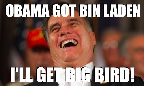 Obama gets Bin Laden Romney gets Big Bird